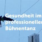 (Deutsch) Gesundheit im  professionellen  Bühnentanz
